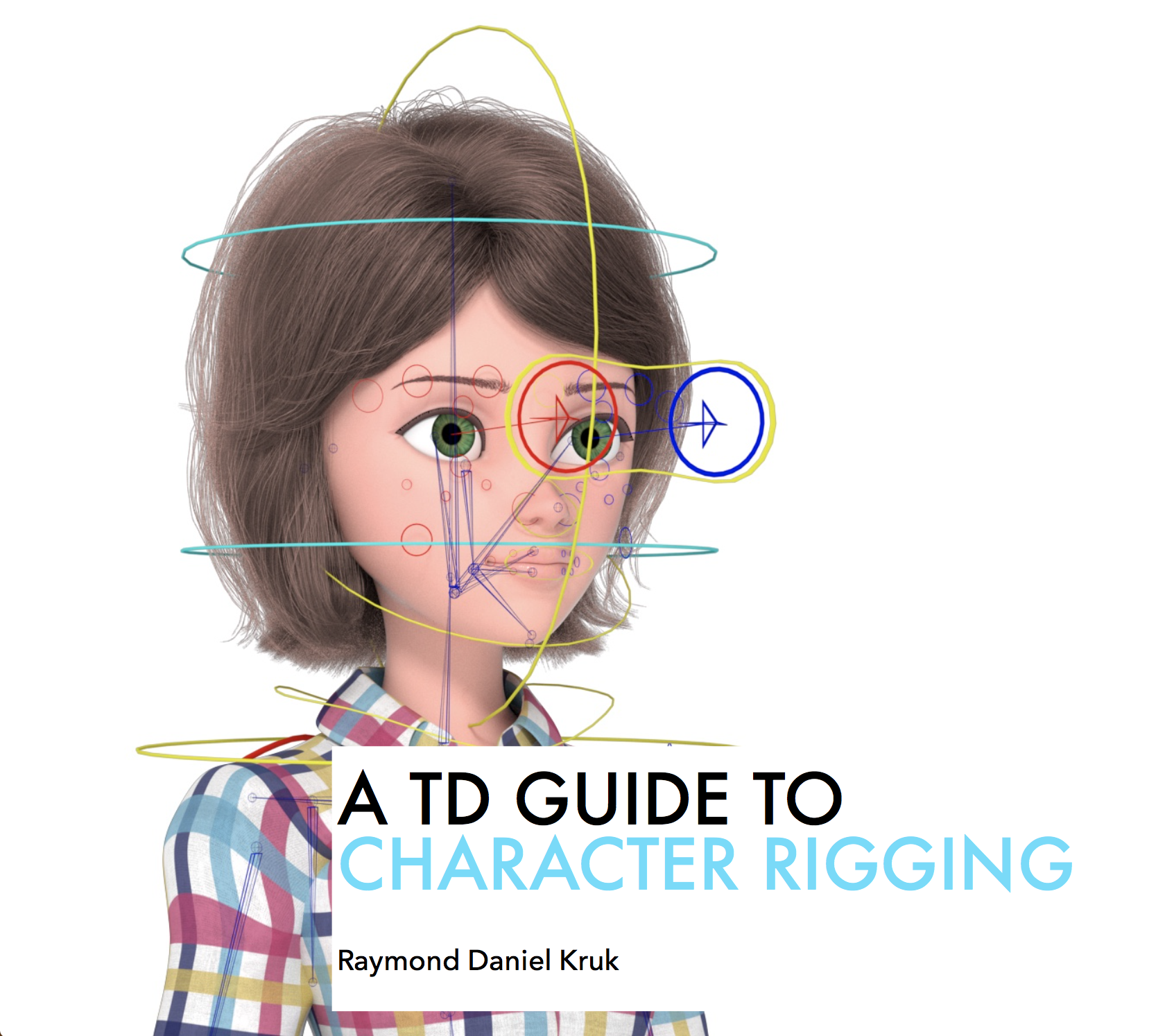 A TD Guide to Character Rigging, includes a full body and facial setup of a professional rig.